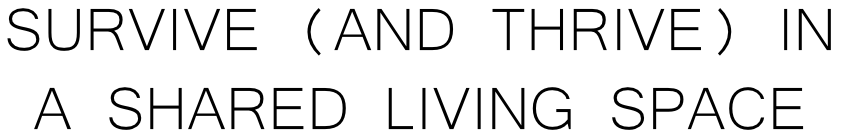 Survive and Thrive Shared Living Situations